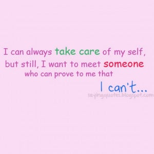 can always take care of myself but still,