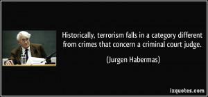 ... from crimes that concern a criminal court judge. - Jurgen Habermas