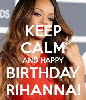 rihanna happy birthday to rihanna rihanna happy birthday rihanna happy ...