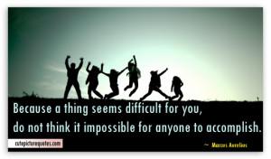 Accomplishment Quotes / Impossible Quotes / Marcus Aurelius Quotes