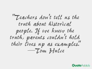 Teachers don't tell us the truth about historical people. If we knew ...
