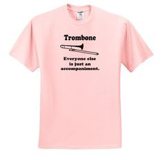 EvaDane - Funny Quotes - Trombone everyone else is just an ...