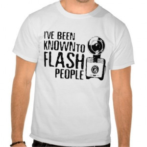 Flash People Funny Photographer / Photography T Shirt Slogan - Clothes ...