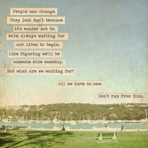 changes, life, live life, okay!, people can change, quotes, text