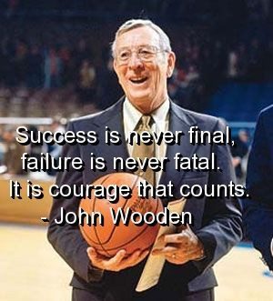 john wooden quotes | john wooden, quotes, sayings, courage, favorite ...