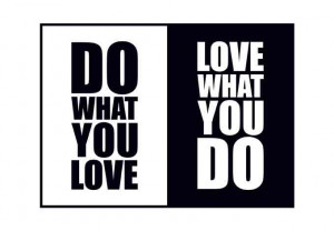 10 Reasons You Need To Be Doing The Work You Love