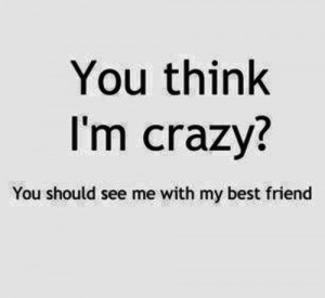 best friend, crazy, cute, funny, girly