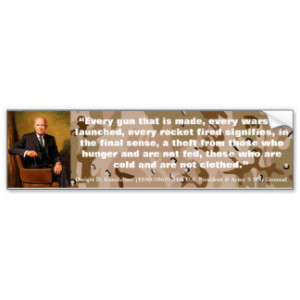 DWIGHT D. EISENHOWER Every Gun that is Made Car Bumper Sticker
