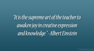 "... joy in creative expression and knowledge."" – Albert Einstein"