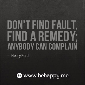 ... of the problem and don't complain. #henry #ford #solution #life #quote