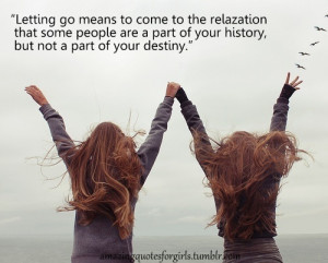 amazing quotes for girls, letting go, move on, quotes, quotes for ...