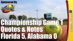 WCWS Championship Game 1 Quotes and Notes Florida 5, Alabama 0