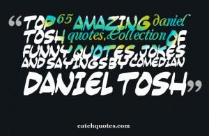 Top 65 amazing daniel tosh quotes