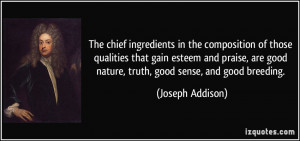The chief ingredients in the composition of those qualities that gain ...