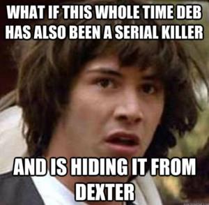 Funny Dexter Memes (13 Pics)
