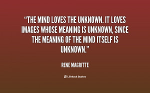 quote-Rene-Magritte-the-mind-loves-the-unknown-it-loves-25006.png