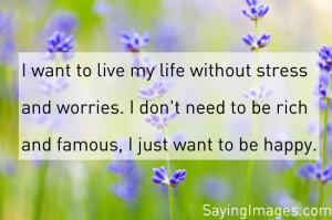 Daily, I just want to be happy: Quote About I Just Want To Be Happy