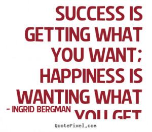 ... ingrid bergman more success quotes life quotes love quotes