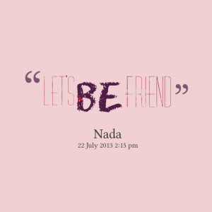 Quotes Picture: let's be friend