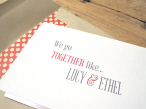 We go together like Lucy and Ethel Greeting Card. Friendship Card ...