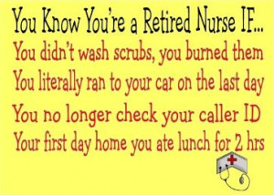 You Know You're a Retired Nurse When...