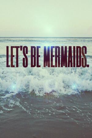 Lets be mermaids