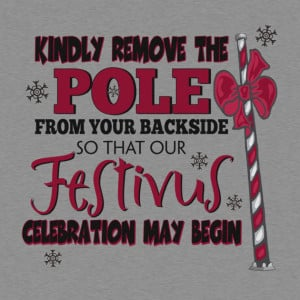 Seinfeld Inspired - Festivus Celebration - Remove the Pole From Your ...