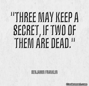 Witty Quote: Three may keep a secret, if two...