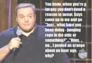 Kevin James - Sweat the Small Stuff. This guy is probably my favorite ...