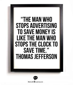 "... clock to save time."" | Thomas Jefferson | advertising quotes | QOTD"