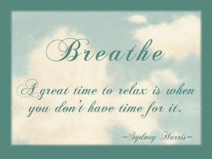 Breathe...just Breathe.
