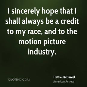 Hattie McDaniel - I sincerely hope that I shall always be a credit to ...