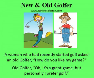 Golf Humor : A Woman asks an old Golfer about her game - Best Golf ...
