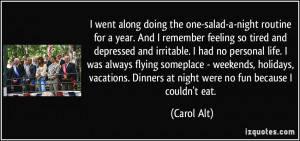 along doing the one-salad-a-night routine for a year. And I remember ...