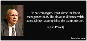 Fit no stereotypes. Don't chase the latest management fads. The ...