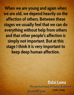 When we are young and again when we are old, we depend heavily on the ...