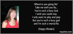 ... you-ra-you-re-such-a-busy-god-i-wish-you-could-stay-happy-rhodes