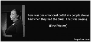 There was one emotional outlet my people always had when they had the ...