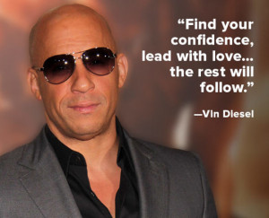 ... confidence, lead with love. . .the rest will follow.