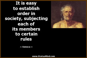... each of its members to certain rules - Seneca Quotes - StatusMind.com