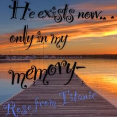 love #memory #wisdom #quote #titanic #rose #kate #winslet