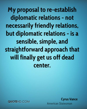 My proposal to re-establish diplomatic relations - not necessarily ...