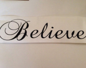 Believe,,,, vinyl lettering wall wo rds Quotes stickey letters decals ...
