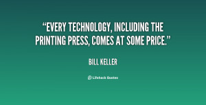 Every technology, including the printing press, comes at some price ...