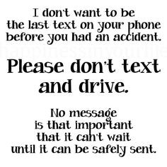 Please don't text and drive. More