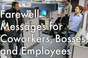 Ways to say goodbye to colleagues, bosses, and employees.