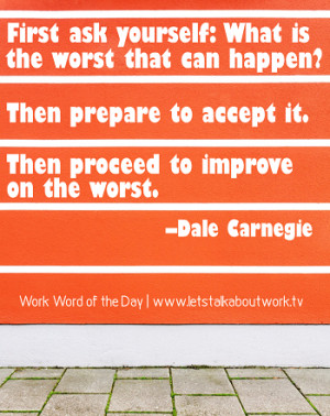 Work Word of the Day 2/28/13 Dale Carnegie Quote