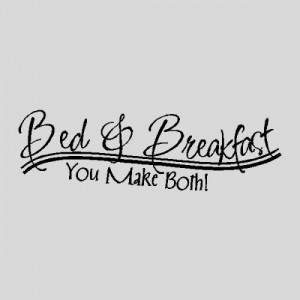 Bed and Breakfast..Kitchen Wall Quotes Words Sayings Removable Wall ...