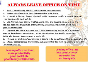 ... 13, 2012 Topic Views : 3099 Post subject: Always Leave Office On Time