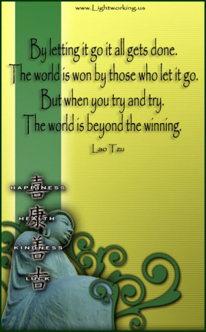 The World Is Won by Those Who Let It Go ~ Inspirational Quote